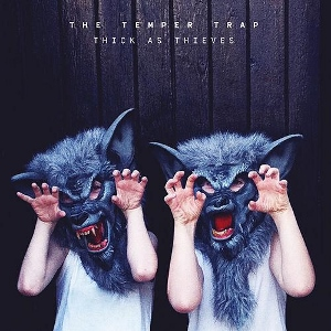 The_Temper_Trap_-_Thick_as_Thieves_(Artwork)
