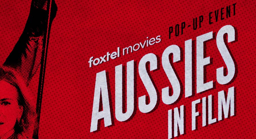 Foxtel Movies celebrates Australia Day with Aussies in Film Pop-Up