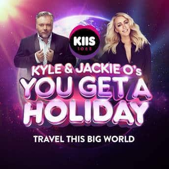 Kyle and Jackie O YOU GET A HOLIDAY promotion